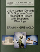 U.S. V. Cotton (Donald) U.S. Supreme Court Transcript of Record with Supporting Pleadings by Erwin N. Griswold