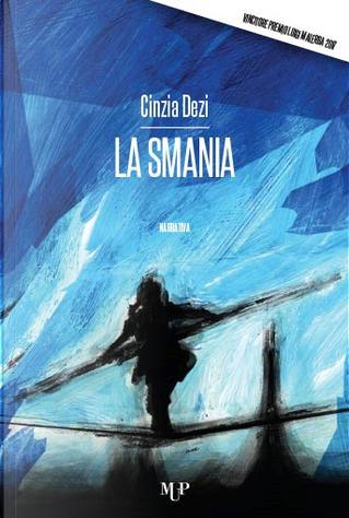 La smania by Cinzia Dezi