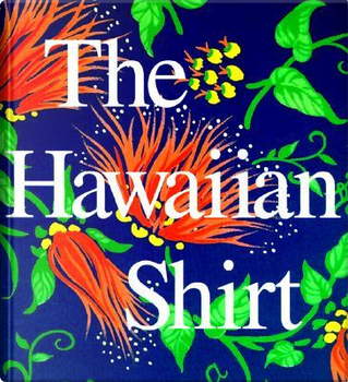 The Hawaiian Shirt by H. Thomas Steele