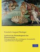Lehrbuch der Pharmakognosie des Pflanzenreiches by Friedrich August Flückiger