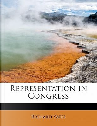 Representation in Congress by RICHARD YATES