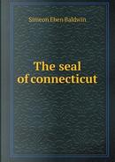 The Seal of Connecticut by Simeon Eben Baldwin