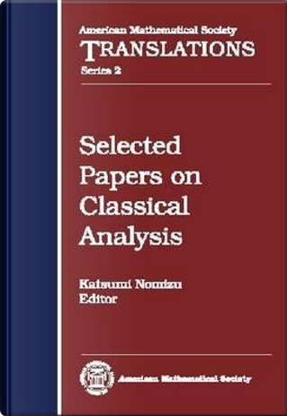 Selected Papers on Classical Analysis by Katsumi Nomizu