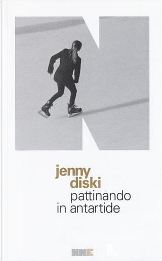 Pattinando in Antartide by Jenny Diski