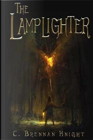 The Lamplighter by C. Brennan Knight