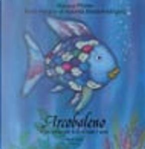 Arcobaleno, il pesciolino più bello di tutti i mari by Marcus Pfister