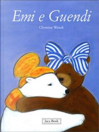 Emi e Guendi by Christine Wendt