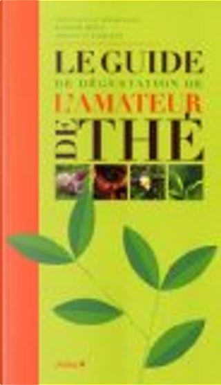 Le guide de dégustation de l'amateur de thé by Christine Barbaste, François-Xavier Delmas, Mathias Minet