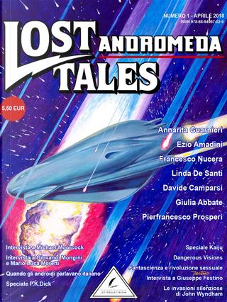Lost Tales Andromeda n. 1 by Annarita Guarnieri, Davide Camparsi, Ezio Amadini, Francesco Nucera, Giulia Abbate, Linda De Santi, Pierfrancesco Prosperi