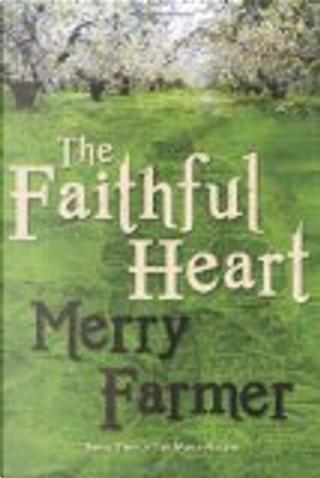 The Faithful Heart by Merry Farmer