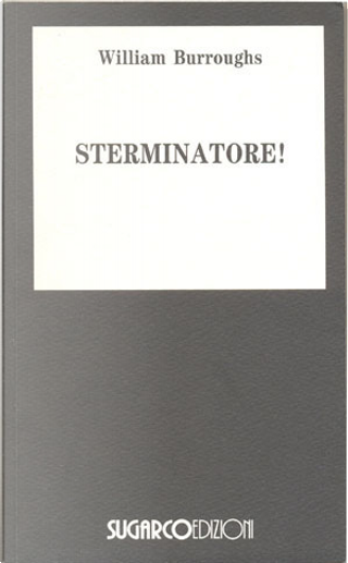 Sterminatore! by William Burroughs