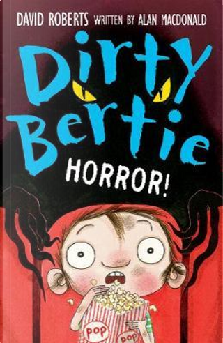 Horror! (Dirty Bertie) by alan macdonald