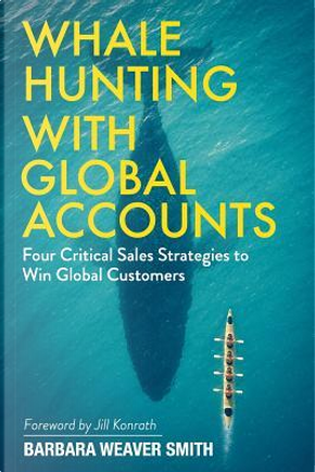 Whale Hunting With Global Accounts by Dr. Barbara Weaver Smith
