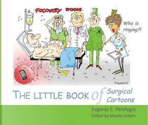 The Little Book of Surgical Cartoons by Evgeniy E. Perelygin