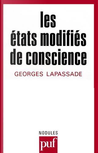 Les etats modifies de conscience by Georges Lapassade