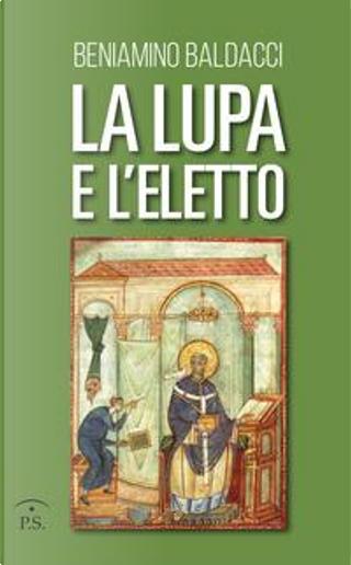 La lupa e l'eletto by Beniamino Baldacci