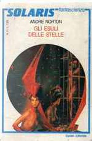 Gli esuli delle stelle by Andre Norton
