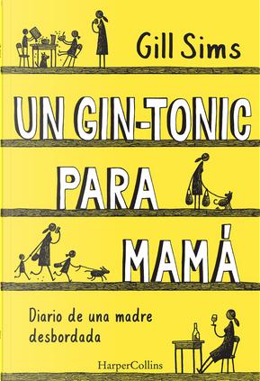 Un gin-tonic para mamá by Gill Sims