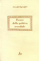 Forme della politica mondiale by Oswald Spengler