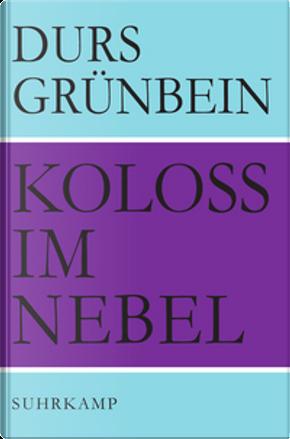 Koloß im Nebel by Durs Grunbein