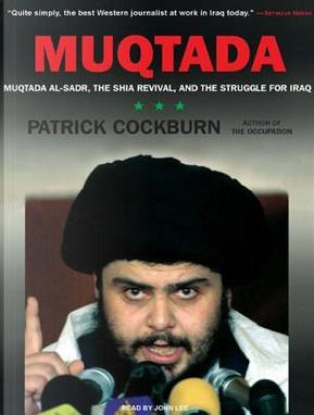 Muqtada by Patrick Cockburn