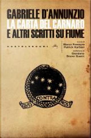 La Carta del Carnaro by Alceste De Ambris, Gabriele D'Annunzio