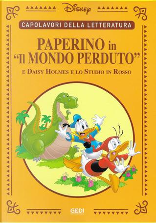 Paperino in... «Il mondo perduto» by Augusto Macchetto, Cal Howard, Claudia Salvatori, François Corteggiani