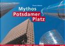 Mythos Potsdamer Platz by Pierre Adenis