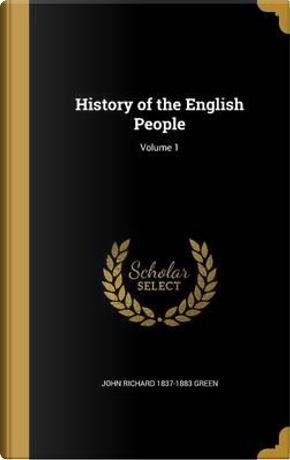 HIST OF THE ENGLISH PEOPLE V01 by John Richard 1837-1883 Green