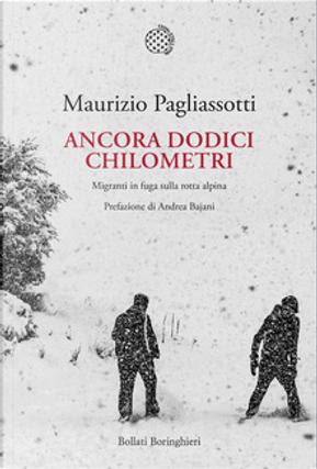 Ancora dodici chilometri by Maurizio Pagliassotti