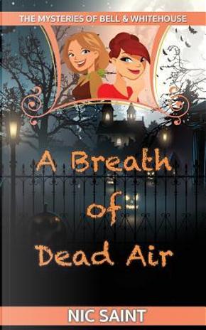 A Breath of Dead Air by Nic Saint