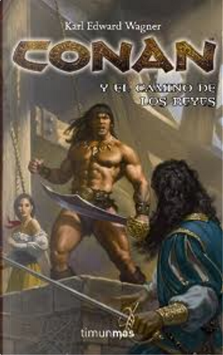 Conan y el camino de los reyes by Karl Edward Wagner