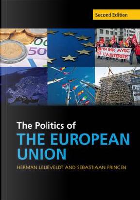 The Politics of the European Union by Herman Lelieveldt