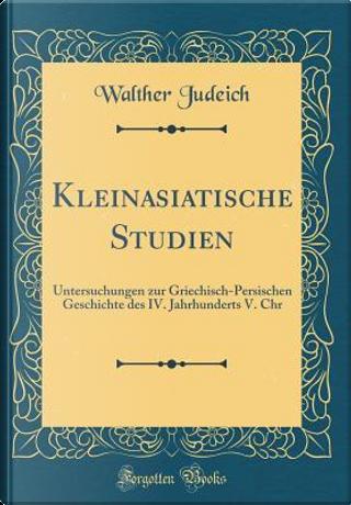 Kleinasiatische Studien by Walther Judeich