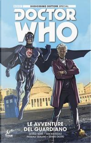 Doctor Who. Dodicesimo dottore special. Le avventure del guardiano. Variant Comicon by George Mann