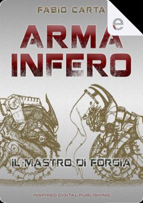 Il mastro di forgia by Fabio Carta