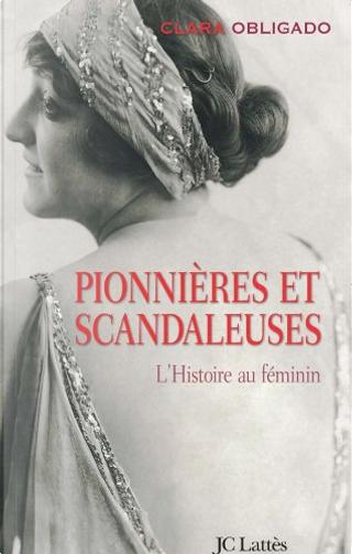 Pionnières et scandaleuses by Clara Obligado