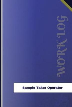 Sample Taker Operator Work Log by Orange Logs