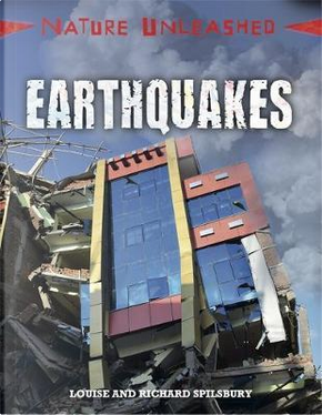 Earthquakes by Louise Spilsbury