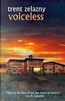 Voiceless by Trent Zelazny