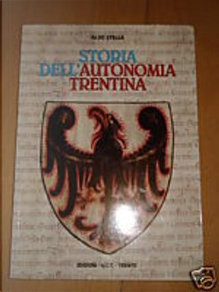 Storia dell'autonomia trentina by Aldo Stella