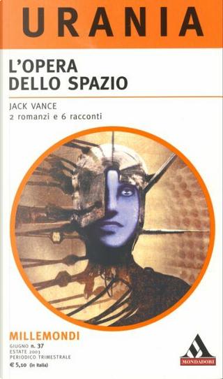 Millemondi Estate 2003: L'opera dello spazio by Jack Vance