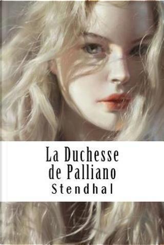 La Duchesse De Palliano by Stendhal