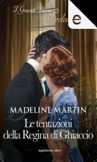Le tentazioni della Regina di ghiaccio by Madeline Martin