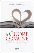 Il cuore comune. Omaggio alla vita matrimoniale by Cosimo Luigi Russo