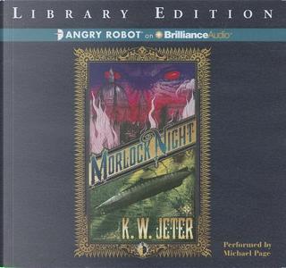 Morlock Night by K. W. Jeter