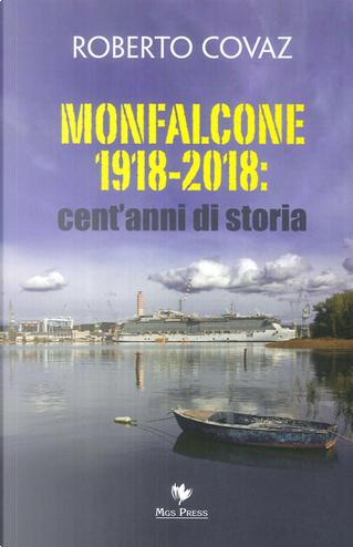 Monfalcone 1918-2018 by Roberto Covaz