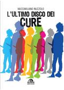 L'ultimo disco dei Cure by Massimiliano Nuzzolo