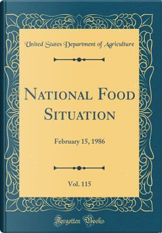 National Food Situation, Vol. 115 by United States Department of Agriculture