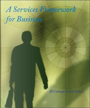 A Services Framework for Business by John D. Carnegie